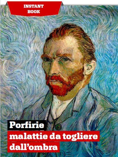 Porfirie: malattie da togliere dall'ombra.